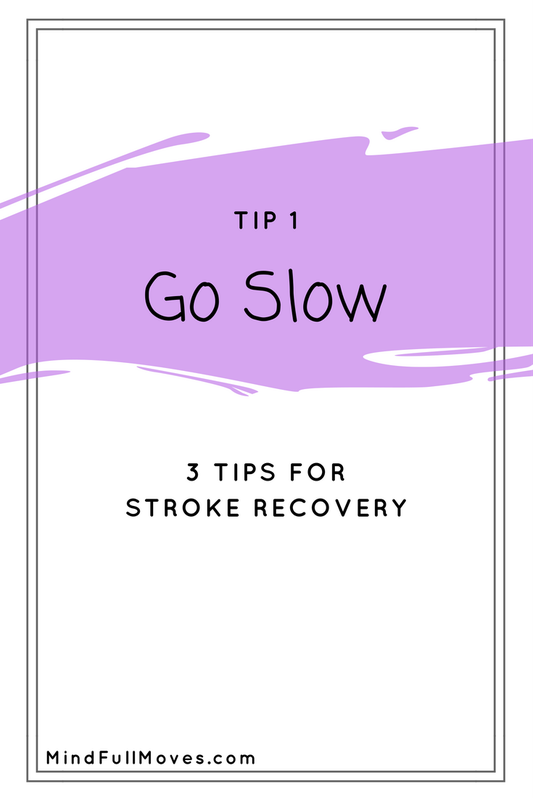 Tip 1 Stroke Recovery Go Slow
